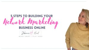 5 Steps to Building your Network Marketing Business Online